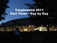 Tanglewood 2011 - Part three