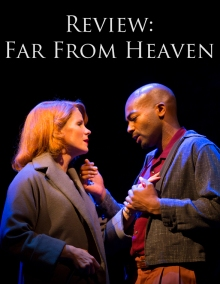 Kelli O'Hara and Brandon Victor Dixon in a scene from Far From Heaven. Photo by T. Charles Erickson