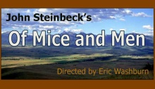 Playing at the Sand Lake Center for the Arts, Of Mice and Men is the tale of migrant workers, and their friendships, during the Great Depression.