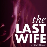 "WAM Theatre Announces Auditions for Fall Production of ""The Last Wife"""