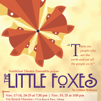 "NorthEast Theatre Ensemble Presents ""The Little Foxes"""