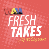 WAM Theatre Announces AEA Auditions for the  2018 Fresh Takes Play Reading Series