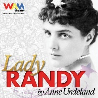"WAM Theatre Announces Casting for Spring Production of ""Lady Randy"""