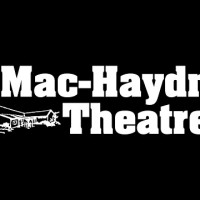 Mac-Haydn Theatre Holds Local Auditions for the Summer 2019 Season