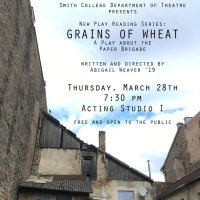 "Smith College Department of Theatre New Play Reading Series Presents ""Grains of Wheat"" & ""Them What Brung You"""