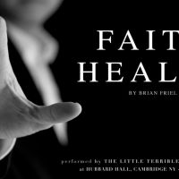 "The Terrible Little Theatre of Cork Presents ""Faith Healer"" at Hubbard Hall"