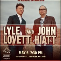 Troy Savings Bank Music Hall Announces Lyle Lovett and John Hiatt in Concert