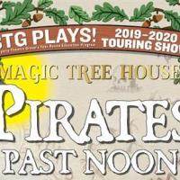 "BTG PLAYS! Touring Show: ""Magic Tree House: Pirates Past Noon"" Comes to The Colonial"